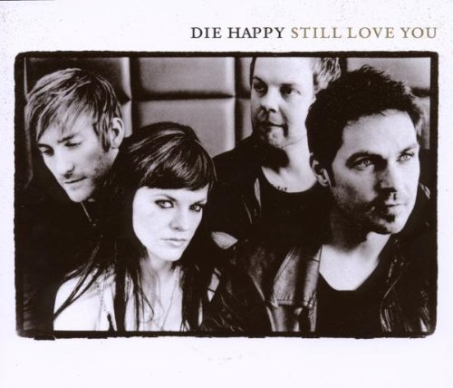 Die Happy - Still Love You (Maxi)