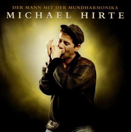 Hirte , Michael - Der mann mit der mundharmonika