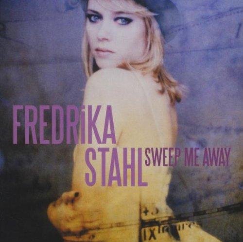 Stahl , Fredrika - Sweep Me Away