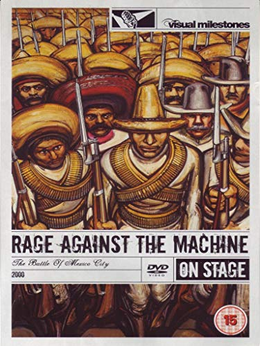 Rage Against The Machine - The Battle Of Mexico City 2000 (On Stage / Visual Milestones)