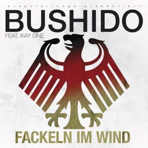 Bushido - Fackeln im Wind (Featuring. Kay One) (Maxi)