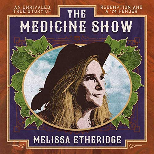 Etheridge , Melissa - The Medicine Show