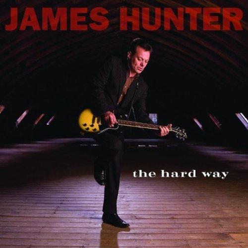 Hunter , James - The Hard Way