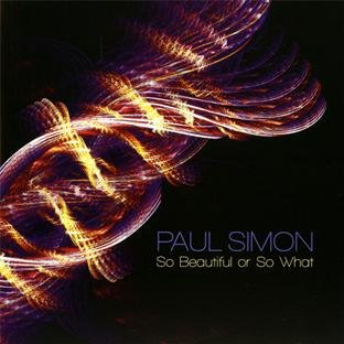 Simon , Paul - So Beautiful Or So What