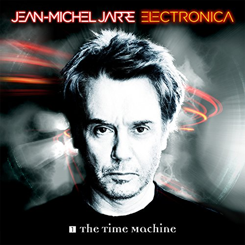 Jarre , Jean.Michel - Electronica 1: The Time Machine