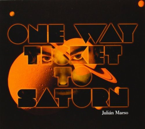 Maeso , Julian - One Way Ticket To Saturn