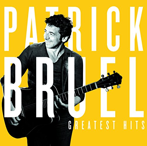 Bruel , Patrick - Greatest Hits