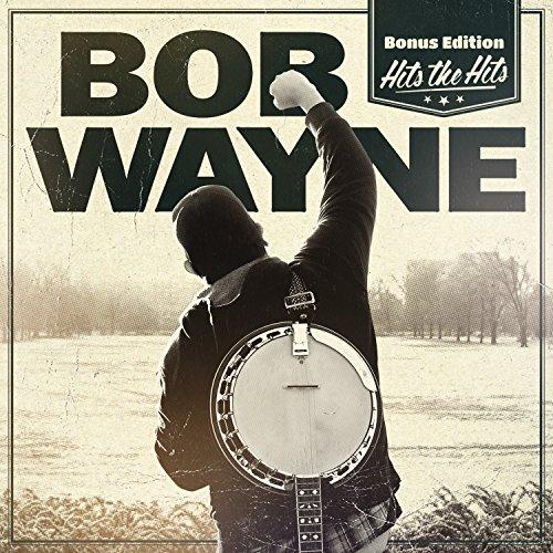 Wayne , Bob - Hits The Hits (Bonus Edition)