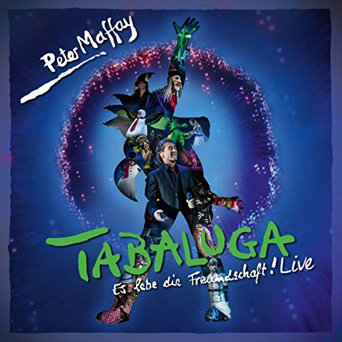 Maffay , Peter - Tabaluga - Es lebe die Freundschaft! Live