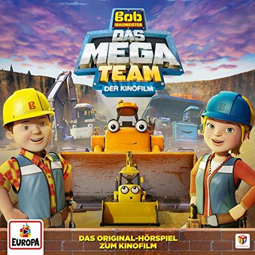 Bob der Baumeister - Das Mega-Team - Der Kinofilm