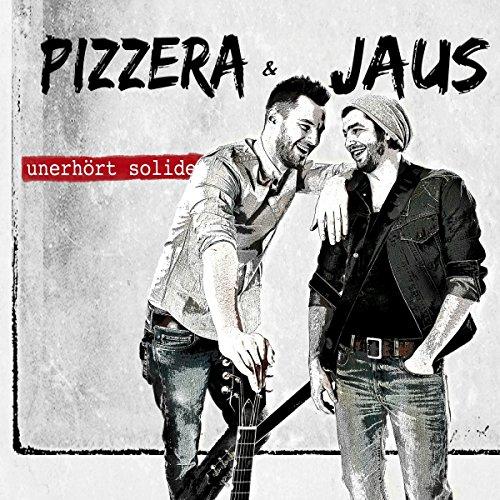 Pizzera & Jaus - Unerhört Solide