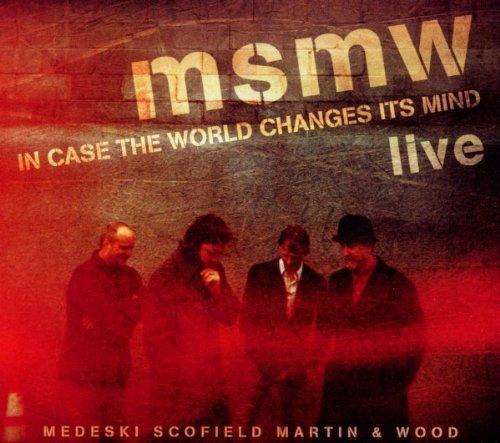 Medeski Scofield Martin & Wood - Msmw Live: in Case the World C