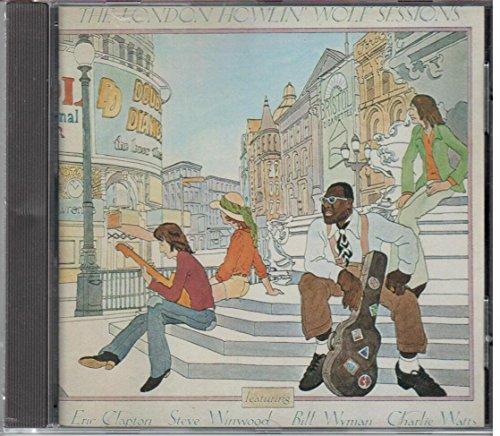 Howlin' Wolf - The London Howlin' Wolf Sessions (Feat. Clapton, Winwood, Wyman, Watts)