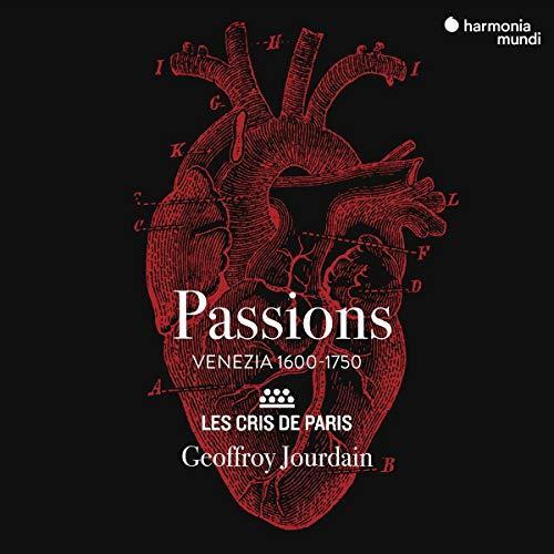 Jourdain , Geoffroy & Les Cris De Paris - Passions - Venezia 1600-1750