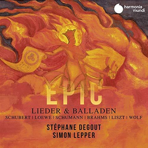 Degout , Stephane & Lepper , Simon - Epic: Lieder & Balladen By Schubert, Loewe, Schumann, Brahms, Liszt, Wolf