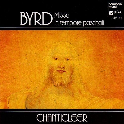 Byrd , William - Missa In Tempore Paschali (Chanticleer)
