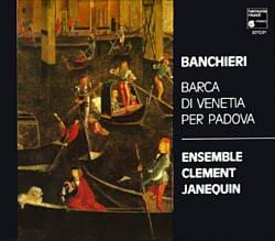 Banchieri , Adriano - Barca Di Venetia Per Padova / Marenzio: Madrigali (Ensemble Clement Janequin)
