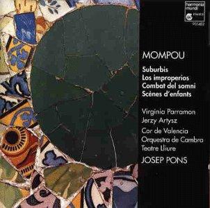 Mompou , Frederic - Suburbis / Los Improperios / Combat Del Somni / Scenes D'Enfants (Pons, Parramon, Artysz)