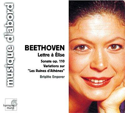 Beethoven , Ludwig van - Lettre A Elise / Sonate, Op. 110 / 6 Variations Sur 'Les Ruines D'Athenes (Engerer)