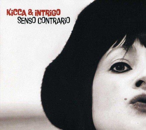 Kicca & Intrigo - Senso Contrario