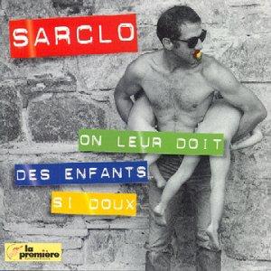 Sarclo - On Leur Doit Des Enfants Si Doux