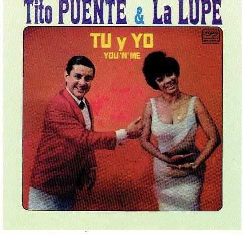 Puente , Tito & La Lupe - Tu Y Yo (You 'N' Me)
