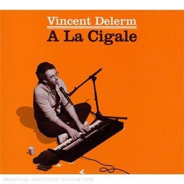 Delerm , Vincent - A La Cigale (2CD 2DVD Collector's Edition)