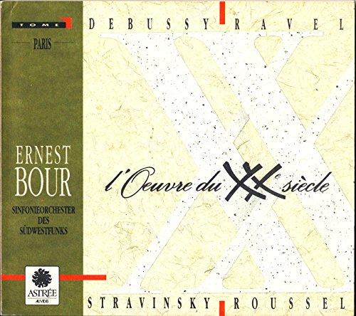 Bour , Ernest & SOSWR - L'Oeuvre Du XXe Siecle - Debussy / Ravel / Stravinsky / Roussel