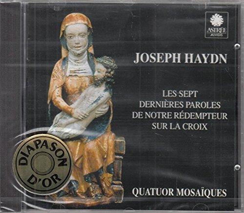 Haydn , Joseph - Les Sept Dernieres Paroles De Notre Redempteur Sur La Croix (Quatuor Mosaiques)
