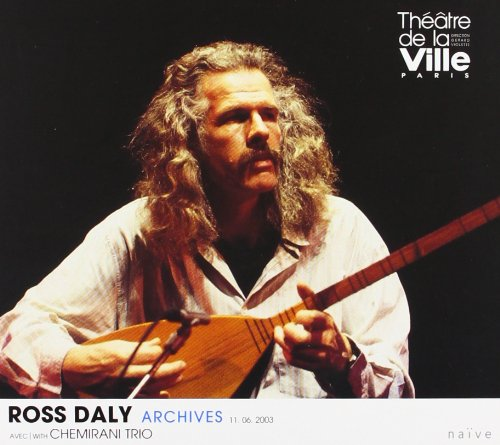 Daly , Ross - Archives (With Chemirani Trio)