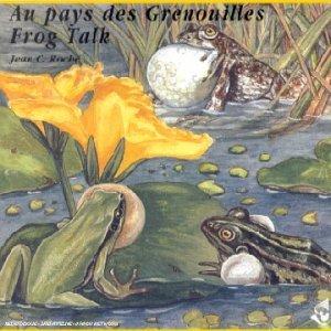 Roche , Jean C. - Au Pays Des Grenouilles (Frog Talk)