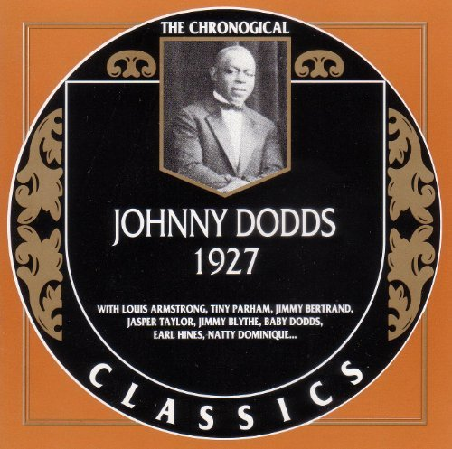 Dodds , Johnny - 1927 - The Chronogical (Classics 603)