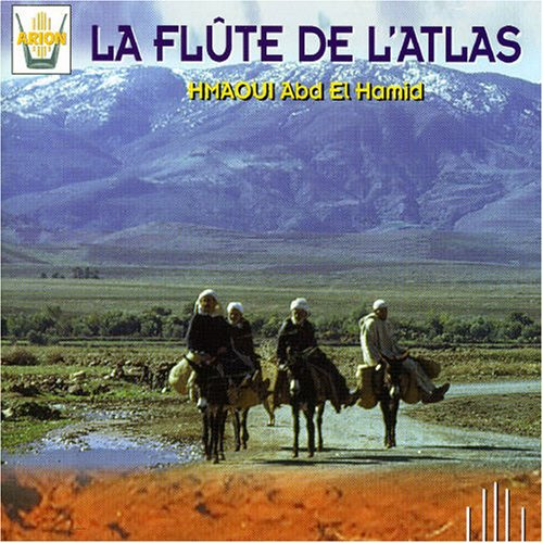 Hamid , Hmaoui Abd El - La Flute De L'Atlas