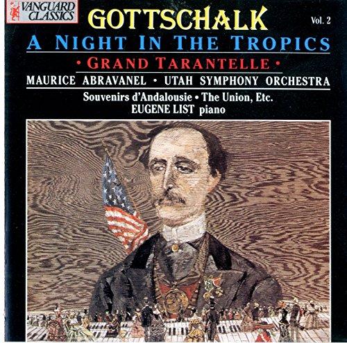 Gottschalk , Louis Moreau - A Night In The Tropics / Grand Tarantelle / Souvenirs D'Andalousie / The Union, Etc. (Abravanel, Utah Symphony Orchestra, List)