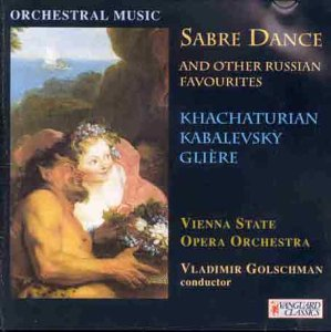 Golschman , Vladimir & VSOO - Sabre Dance And Other Russian Favourites By Khachaturian, Kabalevsky, Gliere