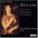 Brahms , Johannes - Balladen / Rhapsodien / Intermezzi