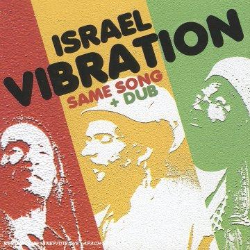 Israel Vibration - The Same Song + Dub