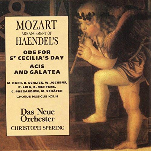 Mozart , Wolfgang Amadeus - Mozart Arrangement Of Händel's Ode For St Cecilia's Day / Acis And Galatea (Bach, Schlick, Jochens, Lika, Mertens, Pregardien, Schäfer, Spering)