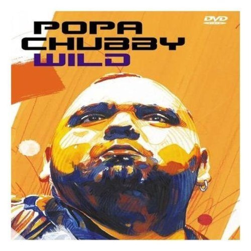 Popa Chubby - Wild (At Le Plan, 3/27/2004)