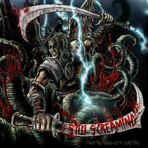 Still Screaming - From The Ashes Of A Dead Time