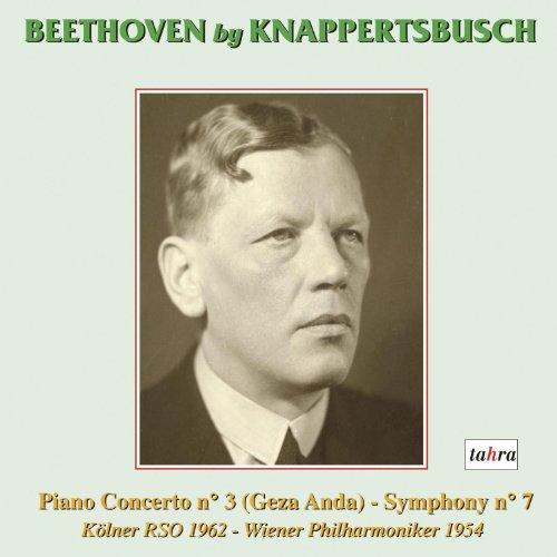 Beethoven , Ludwig van - Piano Concerto No. 3 (Anda, Kanppertsbusch, KRSO) / Symphony No. 7 (Knappertsbusch, WP) (Beethoven By Knappertsbusch)