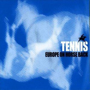 Tennis - Europe On Horse Back