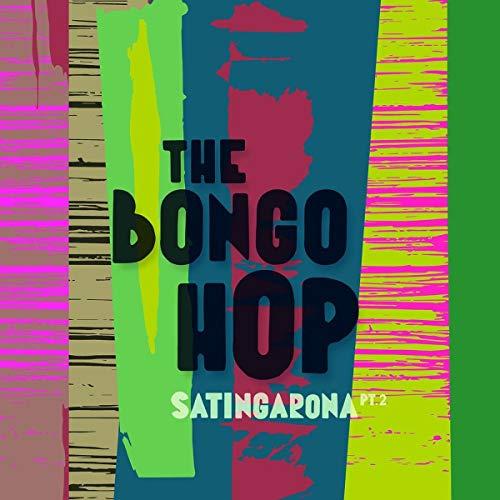 Bongo Hop , The - Satingarona Pt 2
