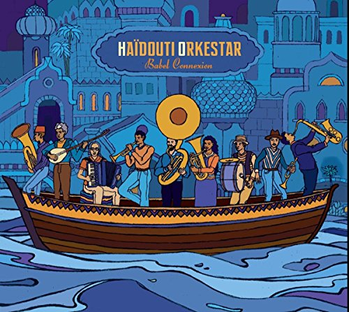 Haidouti Orkestar - Babel Connexion
