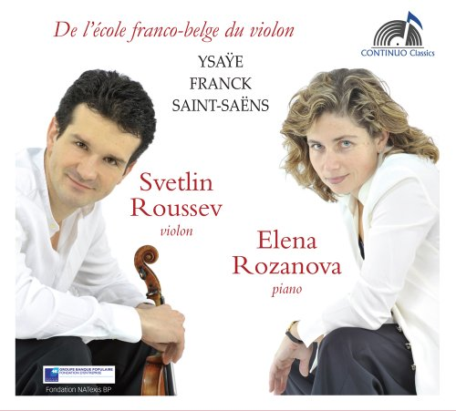 Roussev , Svetlin & Rozanova , Elena - De L'Ecole FRanco-Belge Du Violon: Ysaye, Franck, Saint-Saens