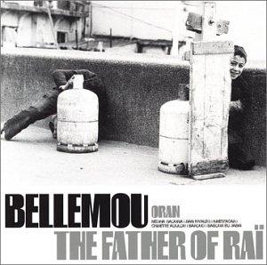 Bellemou - The Father Of Rai