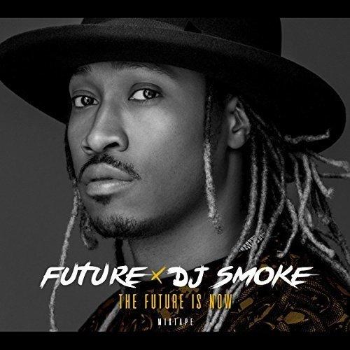 Future & DJ Smoke - The Future is now - Mixtape