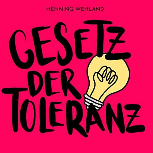 Wehland , Henning - Gesetz der Toleranz
