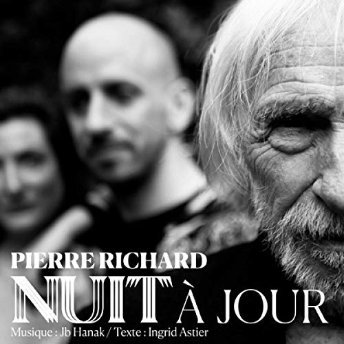 Richard , Pierre - Nuit a Jour