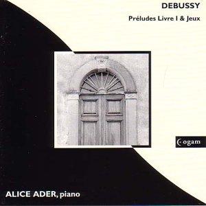 Debussy , Claude - Preludes Livre I & Jeux (Ader)